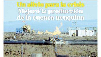 Alivio: mejoró la producción de la cuenca neuquina