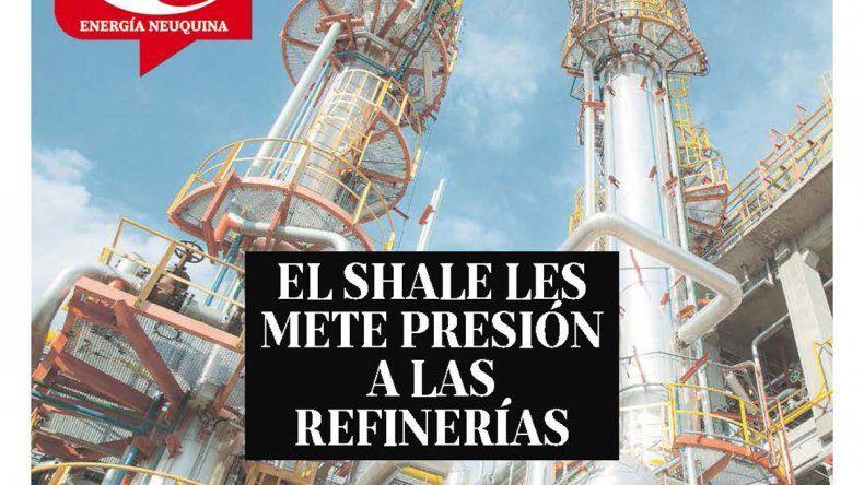 El shale les mete presión a las refinerías