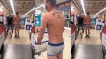 protesta al desnudo: fue en calzoncillos al super porque no se puede comprar ropa